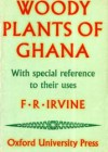 Woody Plants of Ghana – With special reference to their uses