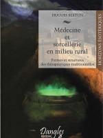 Médecine et sorcellerie en milieu rural. Formes et structures des thérapeutiques traditionnelles