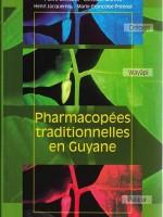 Pharmacopées traditionnelles en Guyane – Créoles,  Palikur, Wayapi