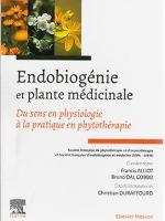 Endobiogénie et plante médicinale. Du sens en physiologie à la pratique en phytothérapie