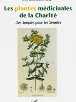 Les plantes médicinales de la charité. Des Simples pour les Simples